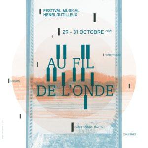 Festival Musical Henri Dutilleux - Au Fil de L'Onde
